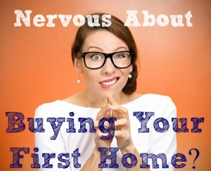 Nervous about buying your first home