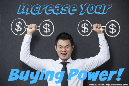 Increase Your Home Buying Power